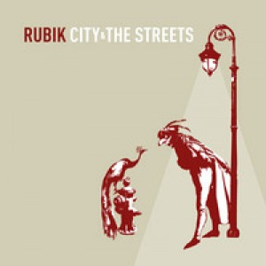 #4 Rubik – City & the Streets (2007)