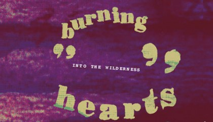 #64 Burning Hearts – Into the Wilderness (2011)