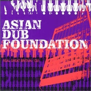 #24 Asian Dub Foundation – Real Great Britain