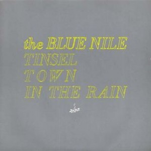 #6 The Blue Nile – Tinseltown in the Rain