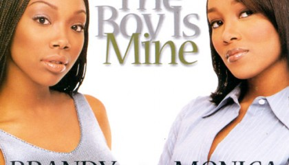 #9 Brandy & Monica – The Boy Is Mine