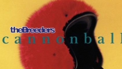 #6 The Breeders – Cannonball