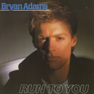 #16 Bryan Adams – Run to You