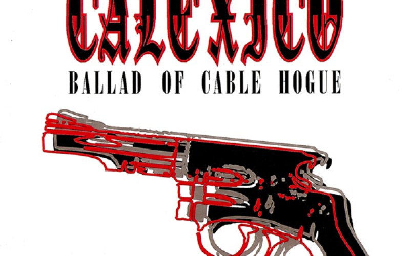 #30 Calexico – Ballad of Cable Hogue