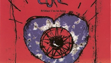 #14 The Cure – Friday I'm in Love