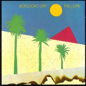#8 The Cure – Boys Don't Cry