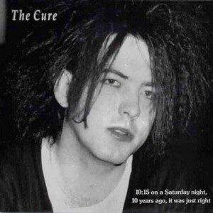 #12 The Cure – 10:15 Saturday Night