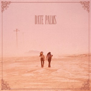Date Palms – The Dusted Sessions