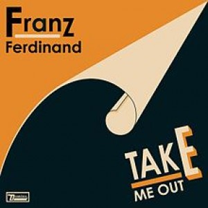 #48 Franz Ferdinand – Take Me Out (2004)
