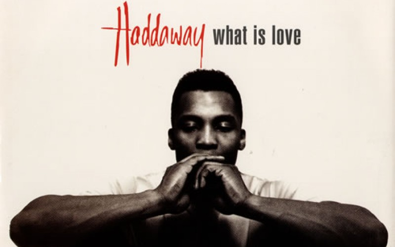 #10 Haddaway – What Is Love