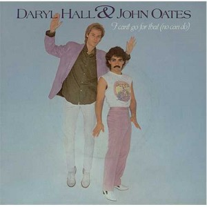 #8 Hall &  Oates – I Can't Go for That (No Can Do)