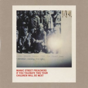 #16 Manic Street Preachers – If You Tolerate This Your Children Will Be Next