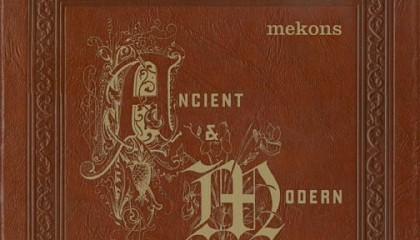 The Mekons – Ancient & Modern (1911–2011)