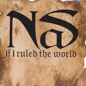 #18 Nas – If I Ruled the World