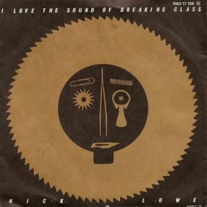 #18 Nick Lowe – (I Love the Sound Of) Breaking Glass