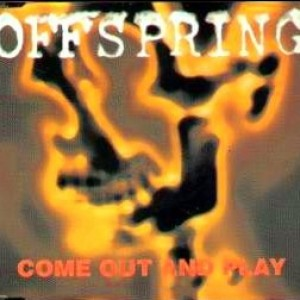 #23 The Offspring – Come Out and Play