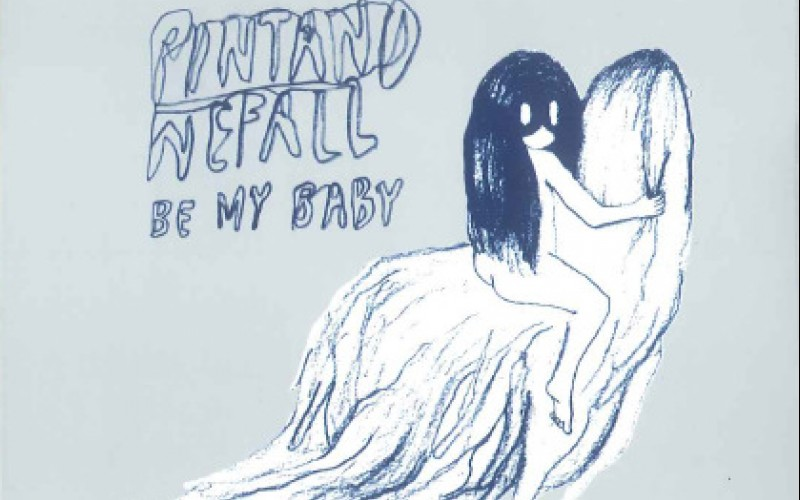 Pintandwefall – Be My Baby