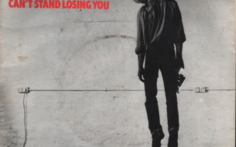 #17 The Police - Can't Stand Losing You