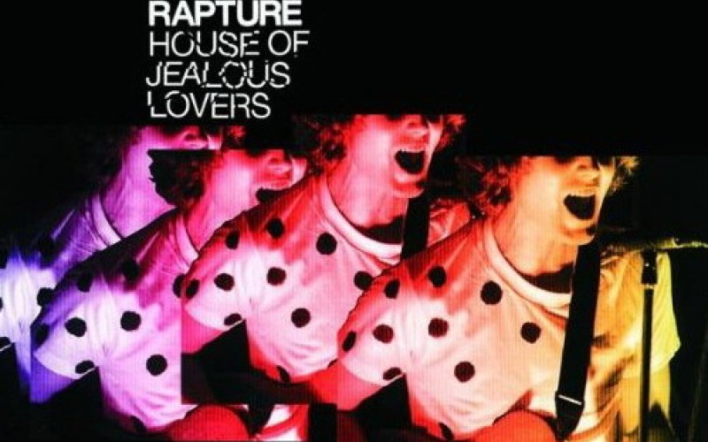 #52 The Rapture – House of Jealous Lovers (2002)