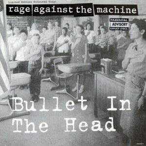 #1 Rage Against the Machine – Bullet in the Head