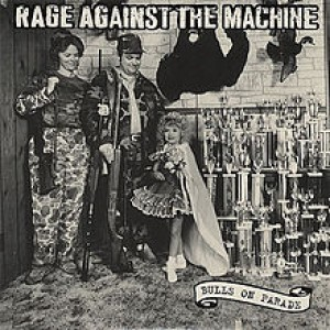#7 Rage Against the Machine – Bulls on Parade