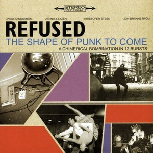 #5 Refused – Refused Are Fucking Dead