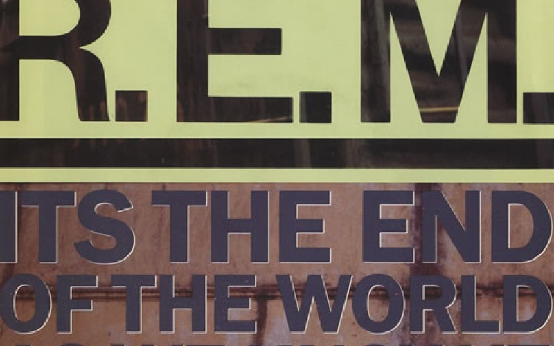 #18 R.E.M. – It's the End of the World as We Know It (And I Feel Fine)