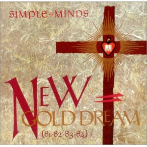 #19 Simple Minds – New Gold Dream (81-82-83-84)