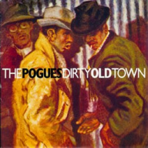 #9 The Pogues – Dirty Old Town