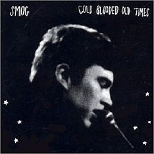 #24 Smog – Cold Blooded Old Times