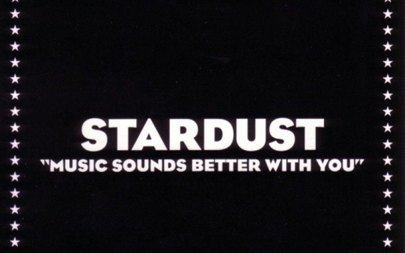 #3 Stardust – Music Sounds Better With You