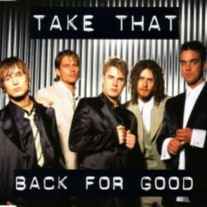 #4 Take That – Back For Good