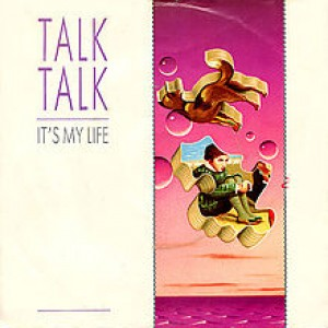 #3 Talk Talk – It's My Life