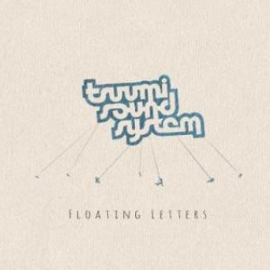 Tsuumi Sound System – Floating Letters